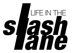Life in the Slash Lane